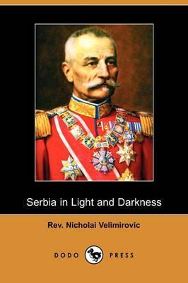 Serbia in Light and Darkness (Dodo Press)