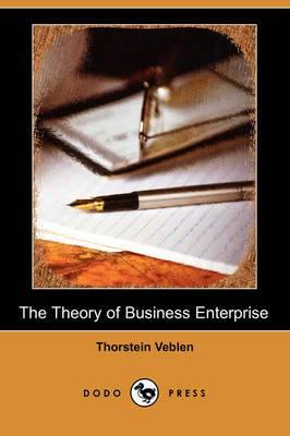 The Theory of Business Enterprise (Dodo Press)