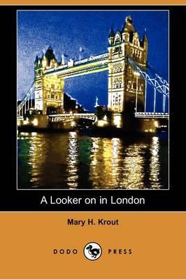 A Looker on in London (Dodo Press)