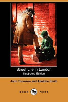Street Life in London (Illustrated Edition) (Dodo Press)