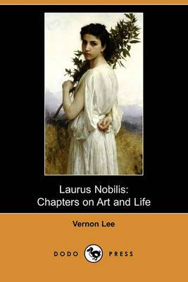 Laurus Nobilis: Chapters on Art and Life (Dodo Press)