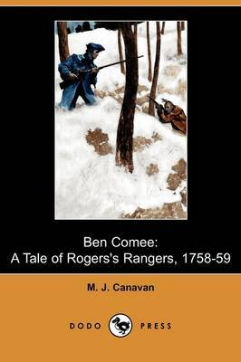 Ben Comee: A Tale of Rogers's Rangers, 1758-59 (Dodo Press)