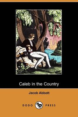 Caleb in the Country (Dodo Press)