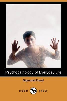Psychopathology of Everyday Life (Dodo Press)