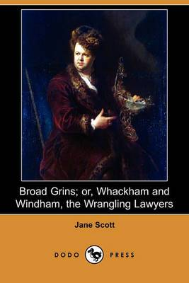 Broad Grins; Or, Whackham and Windham, the Wrangling Lawyers (Dodo Press)