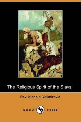 The Religious Spirit of the Slavs (Dodo Press)