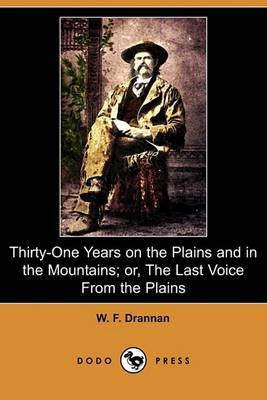 Thirty-One Years on the Plains and in the Mountains; Or, the Last Voice from the Plains (Dodo Press)