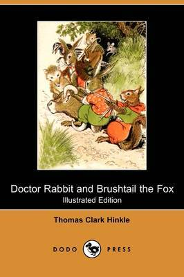 Doctor Rabbit and Brushtail the Fox (Illustrated Edition) (Dodo Press)