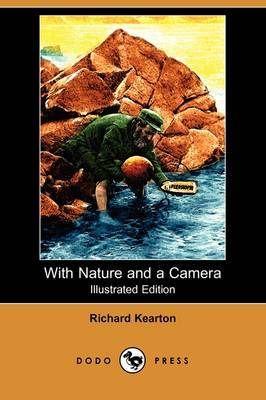 With Nature and a Camera (Illustrated Edition) (Dodo Press)