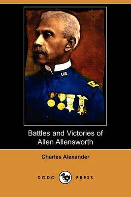 Battles and Victories of Allen Allensworth (Dodo Press)