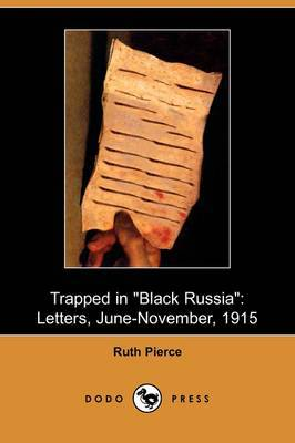 Trapped in Black Russia: Letters, June-November, 1915 (Dodo Press)