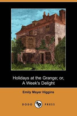 Holidays at the Grange; Or, a Week's Delight (Dodo Press)