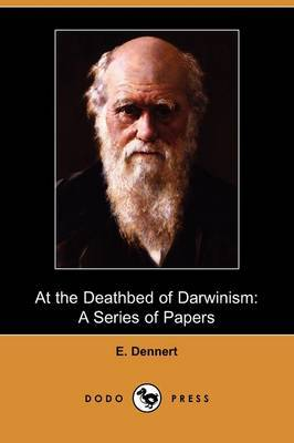 At the Deathbed of Darwinism: A Series of Papers (Dodo Press)