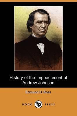 History of the Impeachment of Andrew Johnson (Dodo Press)