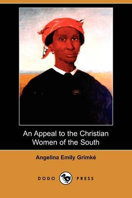 An Appeal to the Christian Women of the South (Dodo Press)