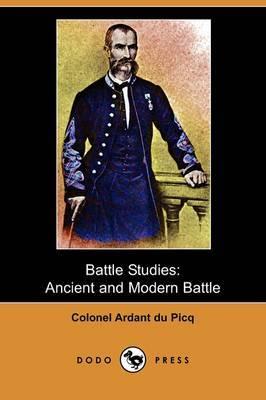 Battle Studies: Ancient and Modern Battle (Dodo Press)