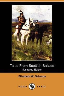 Tales from Scottish Ballads (Illustrated Edition) (Dodo Press)