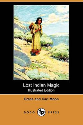 Lost Indian Magic (Illustrated Edition) (Dodo Press)