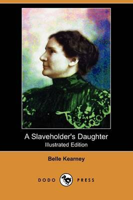 A Slaveholder's Daughter (Illustrated Edition) (Dodo Press)