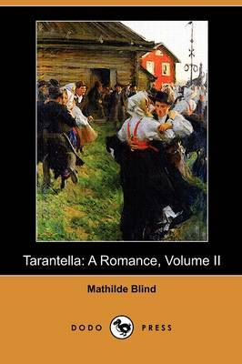 Tarantella: A Romance, Volume II (Dodo Press)