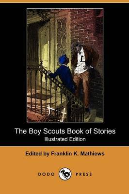 The Boy Scouts Book of Stories (Illustrated Edition) (Dodo Press)