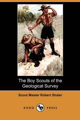 The Boy Scouts of the Geological Survey (Dodo Press)
