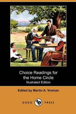 Choice Readings for the Home Circle (Illustrated Edition) (Dodo Press)