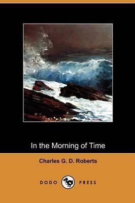 In the Morning of Time (Dodo Press)