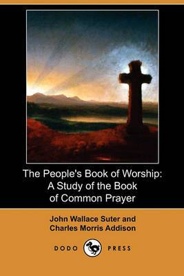 The People's Book of Worship: A Study of the Book of Common Prayer (Dodo Press)