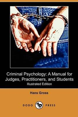 Criminal Psychology: A Manual for Judges, Practitioners, and Students (Illustrated Edition) (Dodo Press)