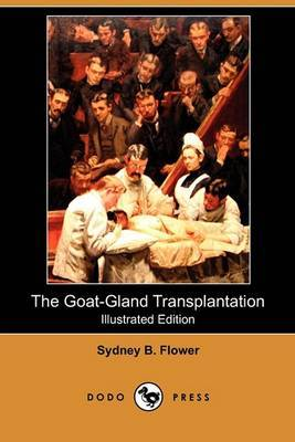 The Goat-Gland Transplantation (Illustrated Edition) (Dodo Press)