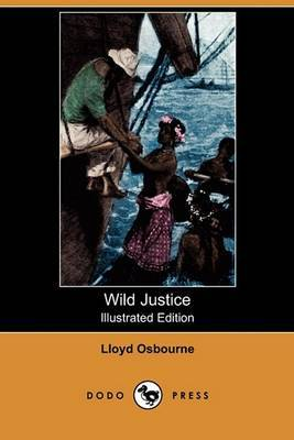 Wild Justice: Stories of the South Seas (Illustrated Edition) (Dodo Press)