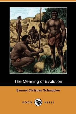 The Meaning of Evolution (Dodo Press)