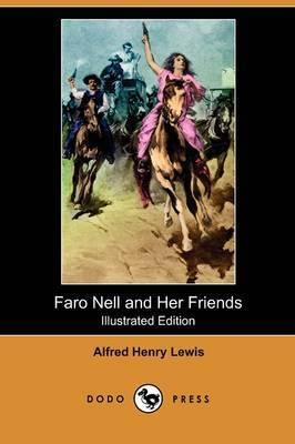 Faro Nell and Her Friends (Illustrated Edition) (Dodo Press)