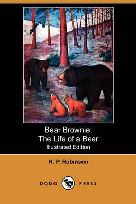Bear Brownie: The Life of a Bear (Illustrated Edition) (Dodo Press)
