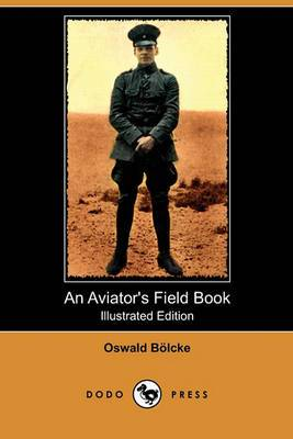 An Aviator's Field Book (Illustrated Edition) (Dodo Press)
