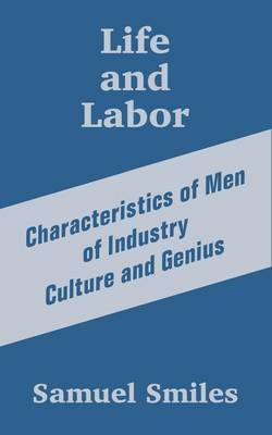 Life and Labor: Characteristics of Men of Industry Culture and Genius