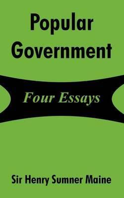 Popular Government: Four Essays
