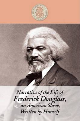 Narrative of the Life of Frederick Douglass, an American Slave, Written by Him