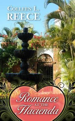 Romance at the Hacienda