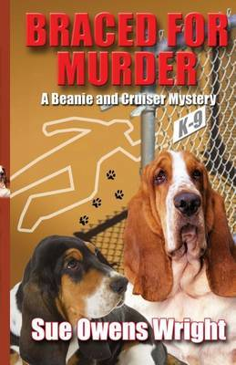 Braced for Murder: Introducing Calamity, Cruiser's Canine Partner in Crime