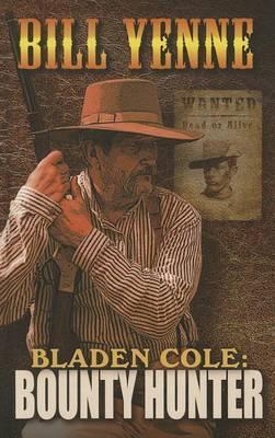 Bladen Cole Bounty Hunter