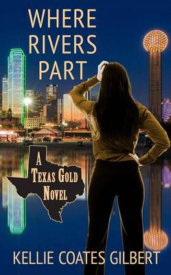 Where Rivers Part: A Texas Gold Novel