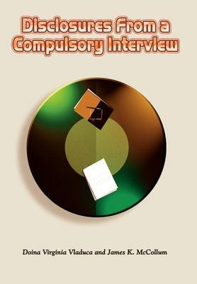 Disclosures from a Compulsory Interview