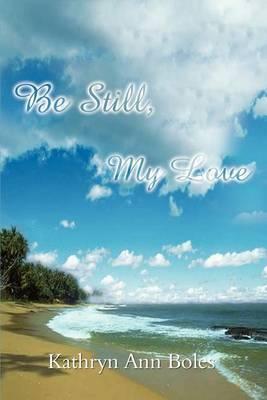 Be Still, My Love