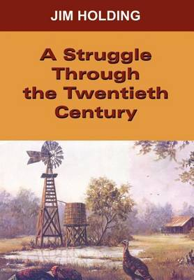 A Struggle Through the Twentieth Century