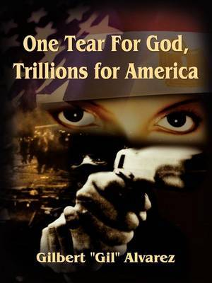 One Tear for God, Trillions for America