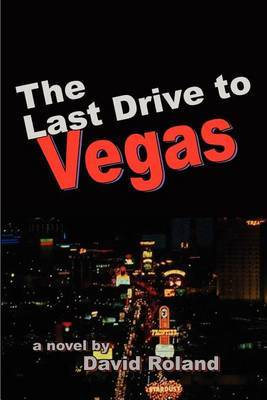 The Last Drive to Vegas