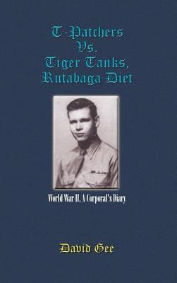T-Patchers Vs. Tiger Tanks, Rutabaga Diet: World War II, A Corporal's Diary: World War II, A Corporal's Diary