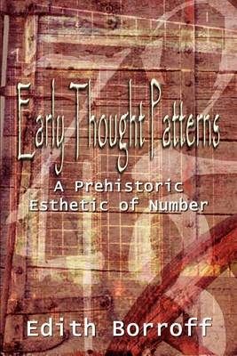 Early Thought Patterns: A Prehistoric Esthetic of Number